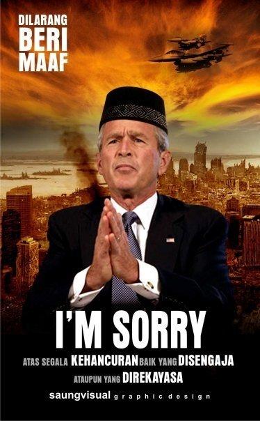 Gimana yach ... Tuan Bush di MAAF-kan ngak ????